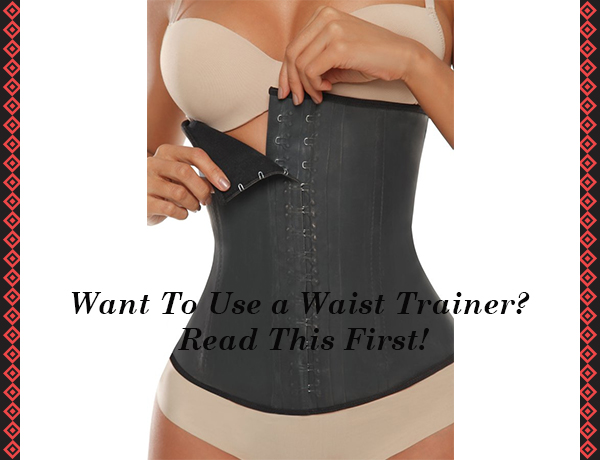 351c01f73e Want To Use a Waist Trainer  Read This First!