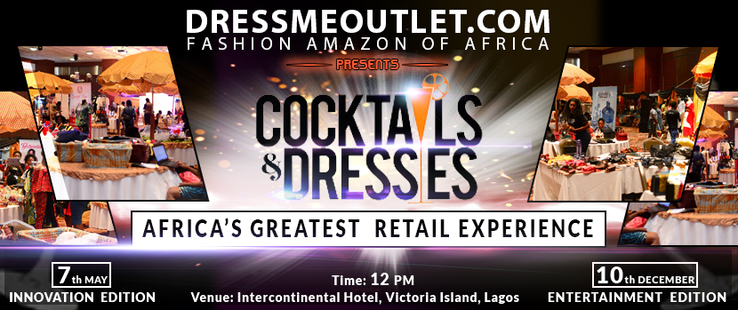 Africa's Greatest Retail Experience & Largest Fashion Industry Event, Cocktails & Dresses, Is Here Again