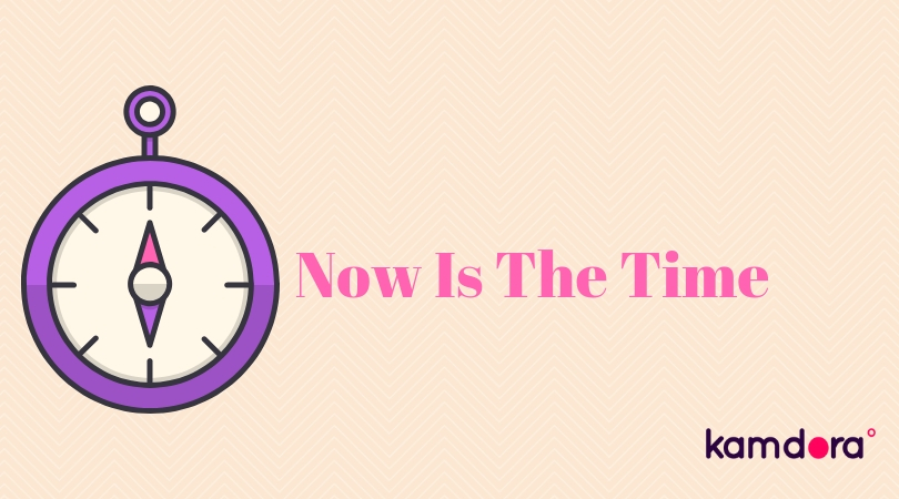 #Monday Motivation – Now Is The Time!